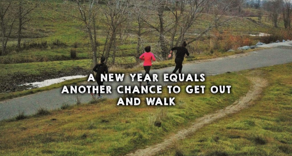 A New Year Equals Another Chance to Get Out and Walk
