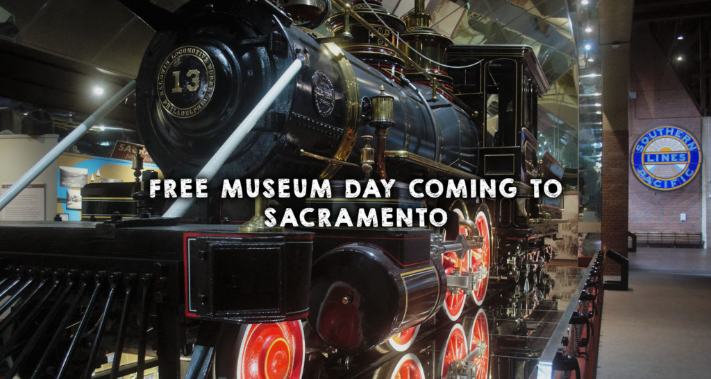 Free Museum Day Coming to Sacramento