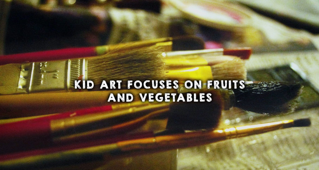 Kid Art Focuses on Fruits and Vegetables